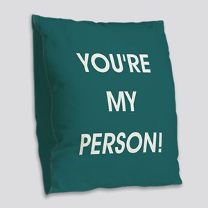 YOU'RE MY PERSON! Burlap Throw Pillow