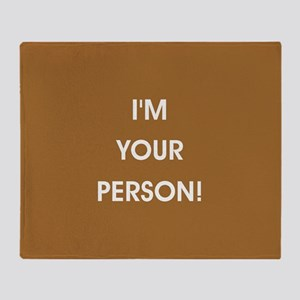 I'M YOUR PERSON! Throw Blanket
