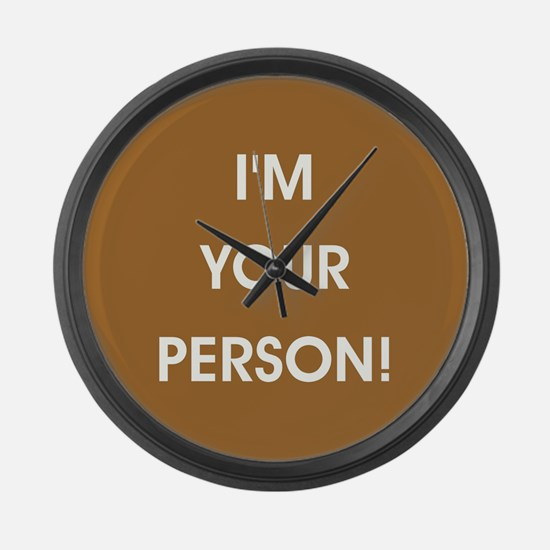 I'M YOUR PERSON! Large Wall Clock