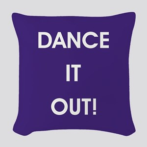 DANCE IT OUT! Woven Throw Pillow
