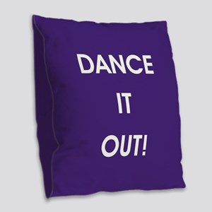 DANCE IT OUT! Burlap Throw Pillow
