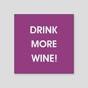 DRINK MORE WINE! Sticker