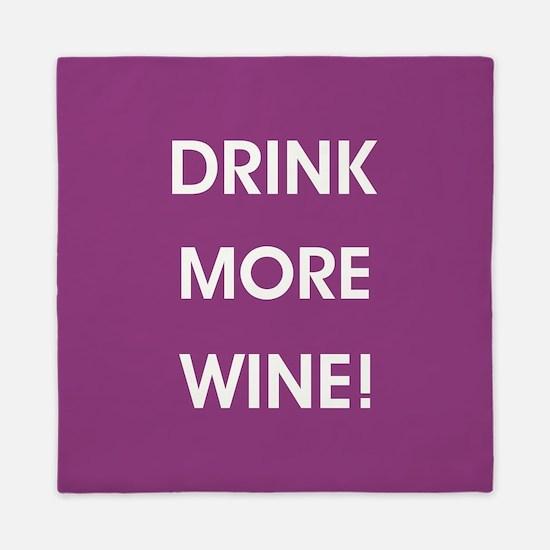 DRINK MORE WINE! Queen Duvet