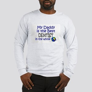 Best Dentist In The World (Daddy) Long Sleeve T-Sh