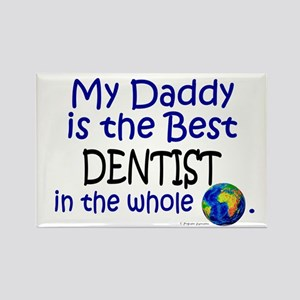 Best Dentist In The World (Daddy) Rectangle Magnet