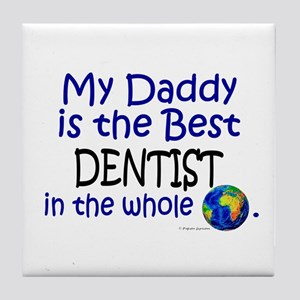 Best Dentist In The World (Daddy) Tile Coaster