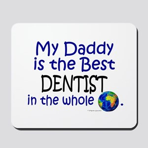 Best Dentist In The World (Daddy) Mousepad