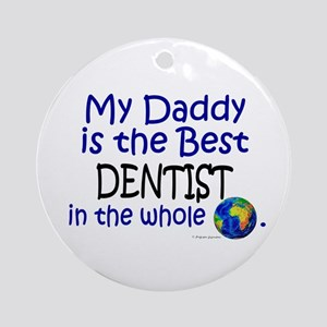Best Dentist In The World (Daddy) Ornament (Round)