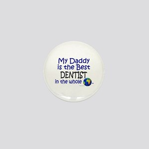 Best Dentist In The World (Daddy) Mini Button
