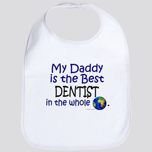 Best Dentist In The World (Daddy) Bib