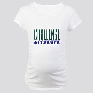Challenge Accepted Maternity T-Shirt