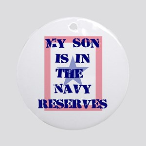 My son is in the Navy Reserve Ornament (Round)