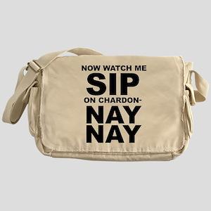 Now Watch Me Sip On Chardonnay Messenger Bag