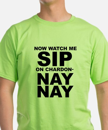 Now Watch Me Sip On Chardonnay T-Shirt