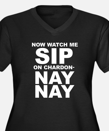 Now Watch Me Sip On Chardonnay Plus Size T-Shirt