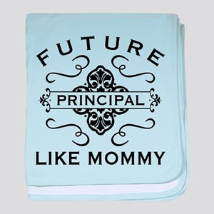 Future Principal Like Mommy baby blanket