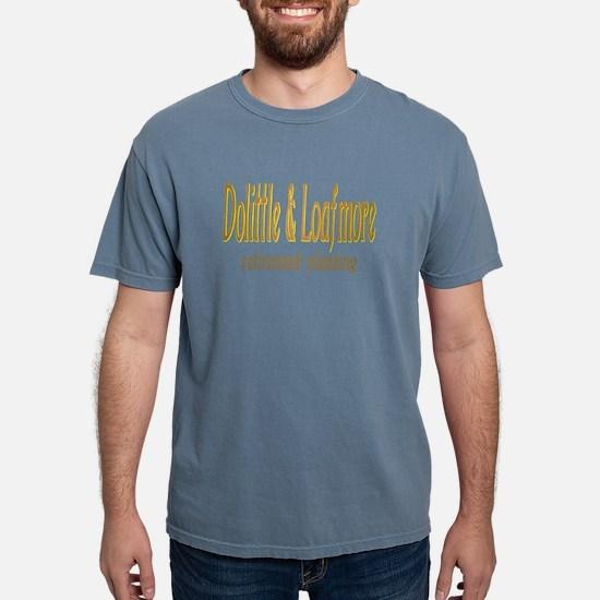 Dolittle & Loafmore retiremen T-Shirt