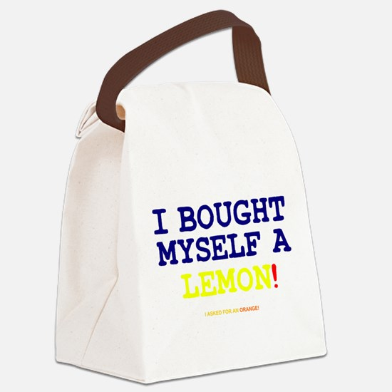 I BOUGHT MYSELF A LEMON!- Canvas Lunch Bag