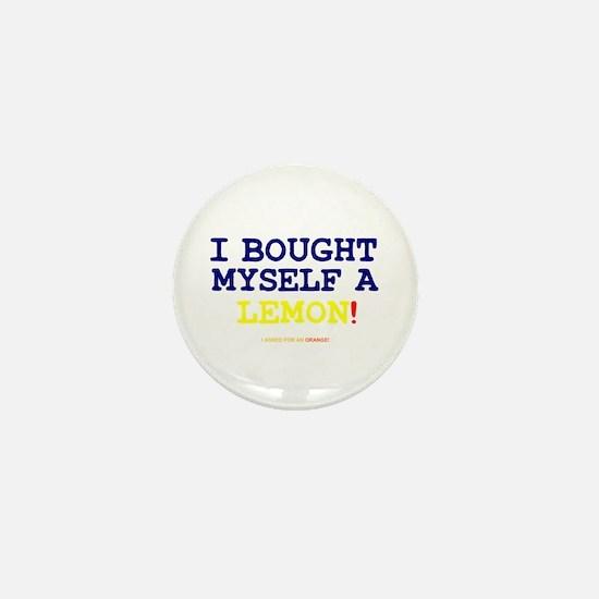 I BOUGHT MYSELF A LEMON!- Mini Button