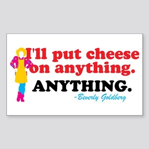 I'll Put Cheese On Anything Goldbergs Sticker