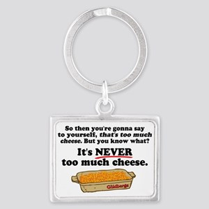 It's Never Too Much Cheese Goldbergs Keychains