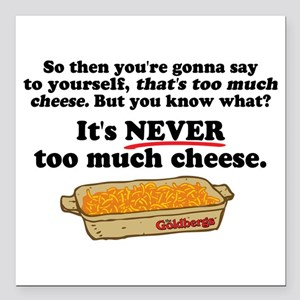 It's Never Too Much Cheese Goldbergs Square Car Ma