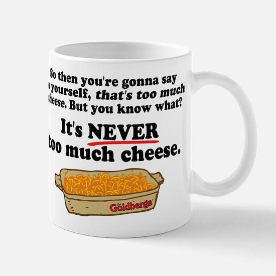 It's Never Too Much Cheese Goldbergs Mugs
