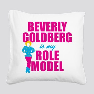 Beverly Goldberg Is My Role Model Square Canvas Pi