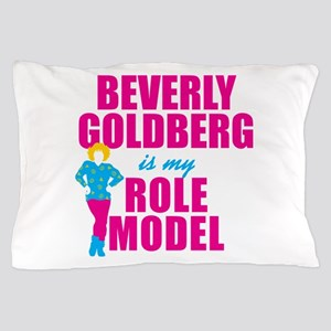 Beverly Goldberg Is My Role Model Pillow Case
