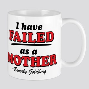I Have Failed As A Mother Goldbergs Mugs