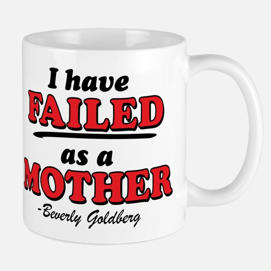 I Have Failed As A Mother Goldbergs Mugs