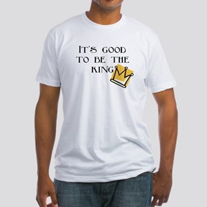 It's good to be... Fitted T-Shirt