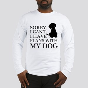 I have plans, Dog Lovers Long Sleeve T-Shirt