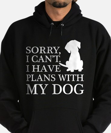 I have plans, Dog Lovers Hoodie