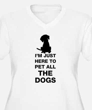 I'm Just Here To Pet All The Dogs Plus Size T-Shir