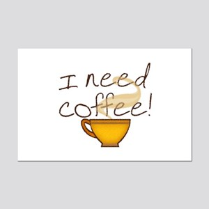I Need Coffee Mini Poster Print