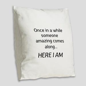 someone amazing Burlap Throw Pillow
