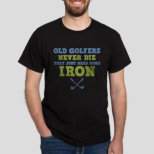 Old Golfers Need Iron Dark T-Shirt