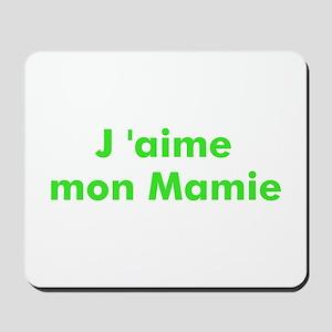 J 'aime mon Mamie Mousepad