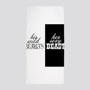 his wild beauty, her sexy beast Beach Towel