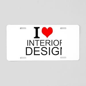 I Love Interior Design Aluminum License Plate