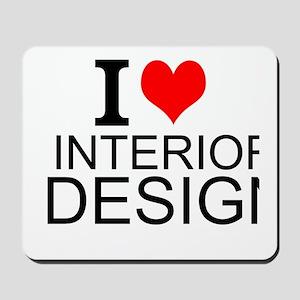 I Love Interior Design Mousepad