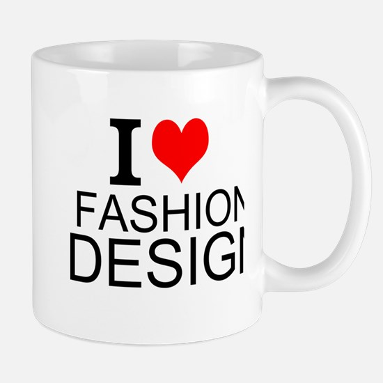 I Love Fashion Design Mugs