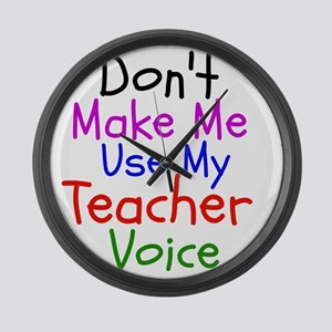 Dont Make Me Use My Teacher Voice Large Wall Clock