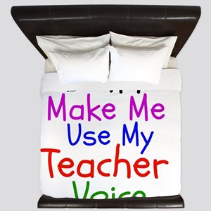 Dont Make Me Use My Teacher Voice King Duvet