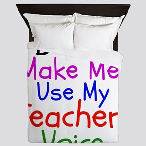 Dont Make Me Use My Teacher Voice Queen Duvet