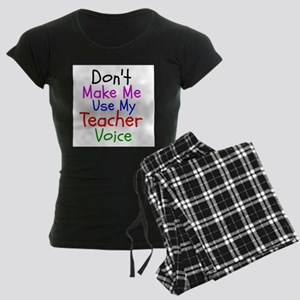 Dont Make Me Use My Teacher Voice Pajamas