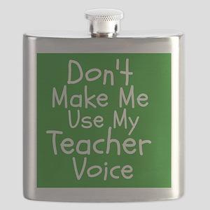 Dont Make Me Use My Teacher Voice Flask