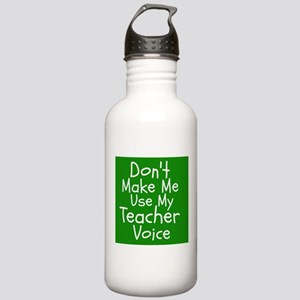 Dont Make Me Use My Teacher Voice Water Bottle