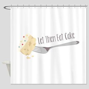 Let Them Eat Cake Shower Curtain
